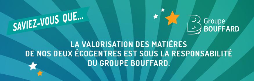 Saviez-vous que... Groupe Bouffard est responsable de nos deux écocentres?